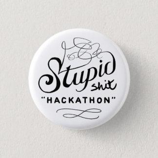 Badge Rond 2,50 Cm Bouton stupide commémoratif de Hackathon