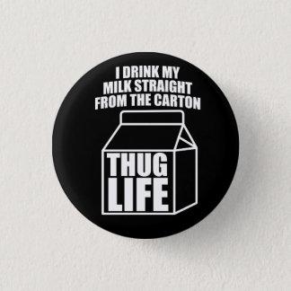 Badge Rond 2,50 Cm Carton de lait de la vie de voyou (foncé)
