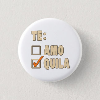 Badge Rond 2,50 Cm Choix d'Espagnol de tequila d'AMO de Te