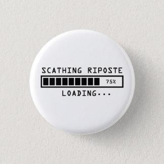 Badge Rond 2,50 Cm Commentaire sarcastique chargeant la riposte