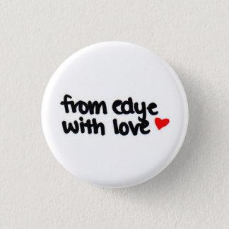 Badge Rond 2,50 Cm de l'edye avec amour