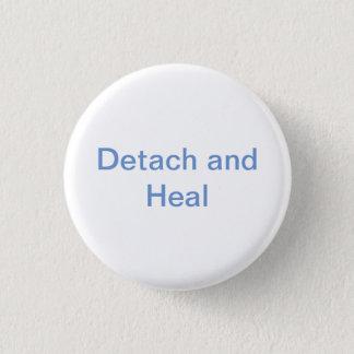 Badge Rond 2,50 Cm Détachez et guérissez