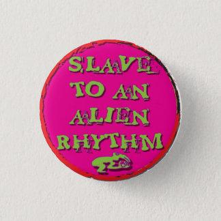 Badge Rond 2,50 Cm esclave à un rythme étranger