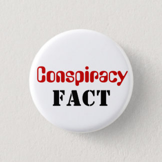 Badge Rond 2,50 Cm Fait de conspiration (pas théorie)