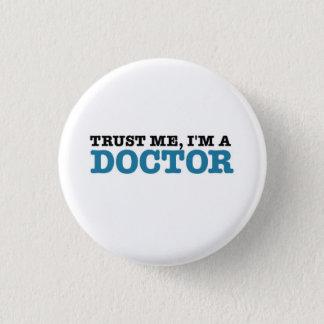 Badge Rond 2,50 Cm Faites- confiancemoi, je suis un docteur