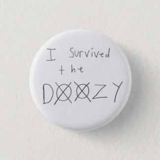 Badge Rond 2,50 Cm Frelons de marbre -- J'ai survécu au Doozy