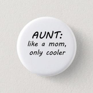Badge Rond 2,50 Cm Glacière de tante Like A Mom Only