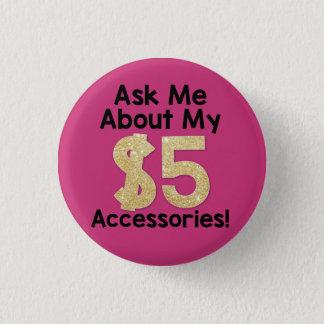 Badge Rond 2,50 Cm Interrogez-moi au sujet de mon bouton de $5