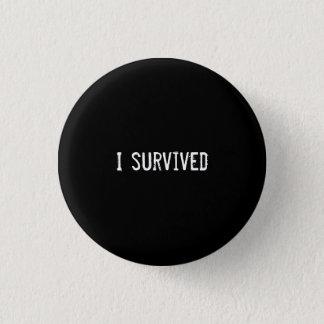 Badge Rond 2,50 Cm J'ai survécu