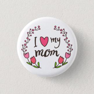 Badge Rond 2,50 Cm J'aime mon bouton heureux de Pin du jour de mère