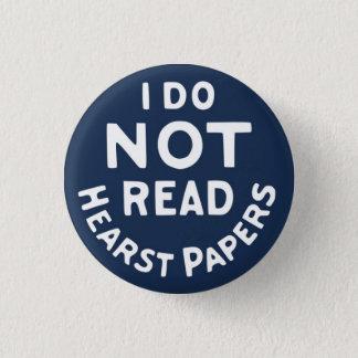 Badge Rond 2,50 Cm Je ne lis pas des journaux de Hearst