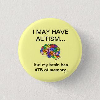 """Badge Rond 2,50 Cm """"Je peux avoir l'autisme, mais…"""" bouton"""