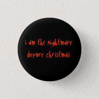 Badge Rond 2,50 Cm Je suis le cauchemar avant Noël