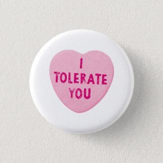 Badge Rond 2,50 Cm Je vous tolère sucrerie de coeur de Saint-Valentin