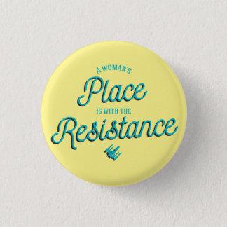 Badge Rond 2,50 Cm La place d'une femme est avec la résistance !