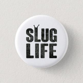 Badge Rond 2,50 Cm La vie de voyou de la vie de lingot