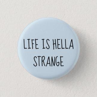 Badge Rond 2,50 Cm La vie est hella étrange