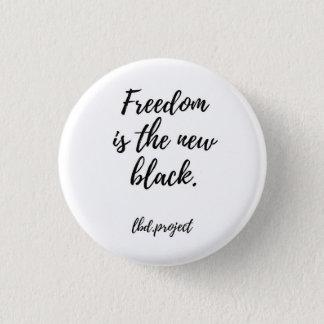 """Badge Rond 2,50 Cm lbd.project """"liberté est la nouvelle"""" goupille"""