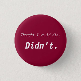 Badge Rond 2,50 Cm Le bouton de récompense de la vie - n'est pas mort