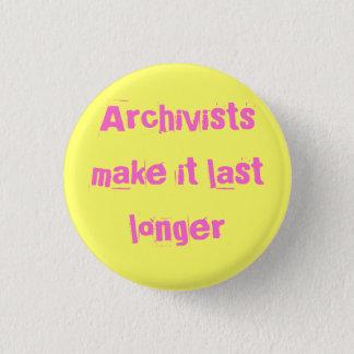 Badge Rond 2,50 Cm Les archivistes le font durer plus longtemps