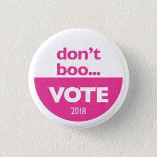 Badge Rond 2,50 Cm Ne huez pas… le bouton de VOTE dans le rose