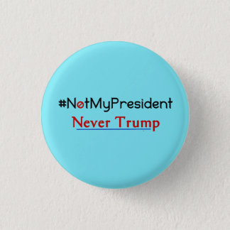 Badge Rond 2,50 Cm Non mon Président Never Trump Button