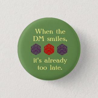 Badge Rond 2,50 Cm Quand le DM sourit, c'est déjà bouton trop défunt
