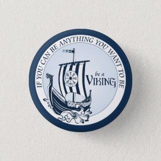 Badge Rond 2,50 Cm Soyez Viking !