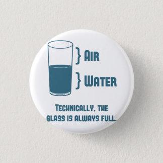 Badge Rond 2,50 Cm Techniquement le verre est toujours plein