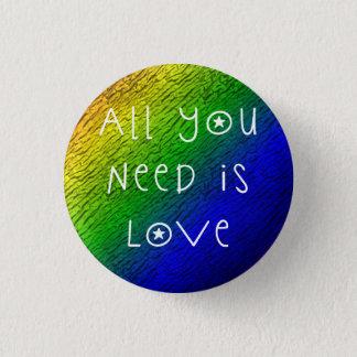 Badge Rond 2,50 Cm Tout que vous avez besoin est amour