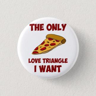 Badge Rond 2,50 Cm Tranche de pizza - le seul triangle amoureux que