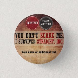 Badge Rond 2,50 Cm Vous ne m'effrayez pas. J'ai survécu à Straight,