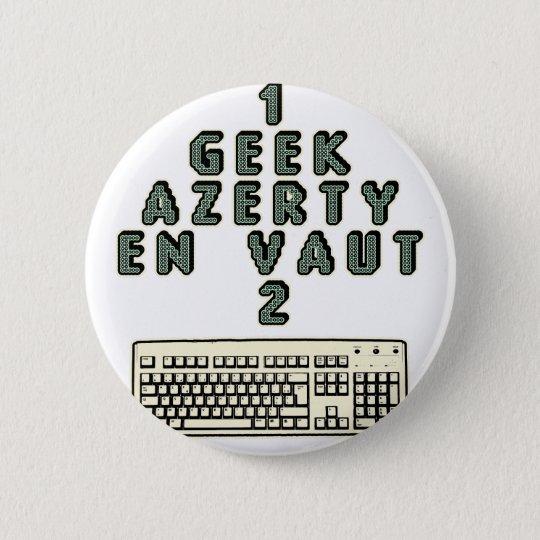 Badge Rond 5 Cm 1 GEEK AZERY en vaut 2 - Jeux de motsT
