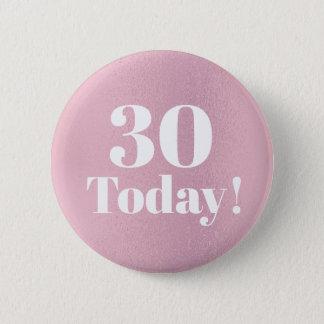 Badge Rond 5 Cm 30ème (ou quels) bouton d'anniversaire de rose