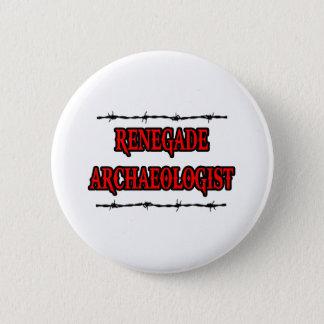 Badge Rond 5 Cm Archéologue renégat