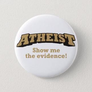 Badge Rond 5 Cm Athée - montrez-moi les preuves !