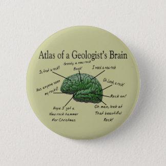 Badge Rond 5 Cm Atlas des cadeaux drôles du cerveau d'un géologue