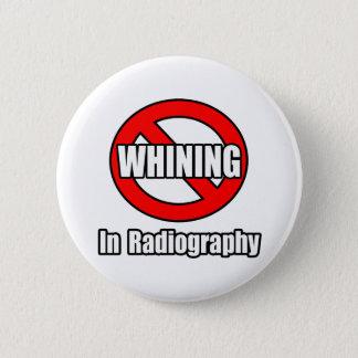 Badge Rond 5 Cm Aucune pleurnicherie en radiographie