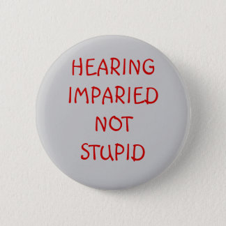BADGE ROND 5 CM AUDITION IMPARIEDNOT STUPIDE