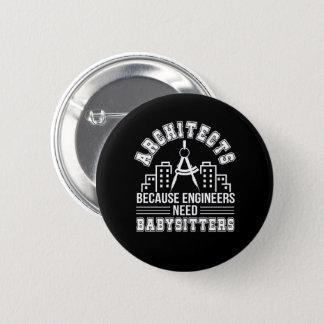 Badge Rond 5 Cm Babysitters du besoin d'ingénieurs d'architecte