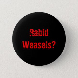 Badge Rond 5 Cm Belettes rabiques ?