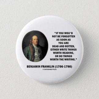 Badge Rond 5 Cm Benjamin Franklin ne pas être oublié lisant