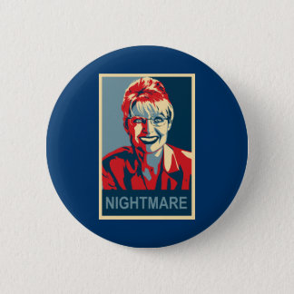 Badge Rond 5 Cm Bouton d'Anti-Sarah Palin - cauchemar
