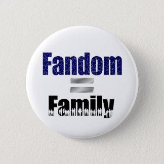 Badge Rond 5 Cm Bouton de Fandom = de famille