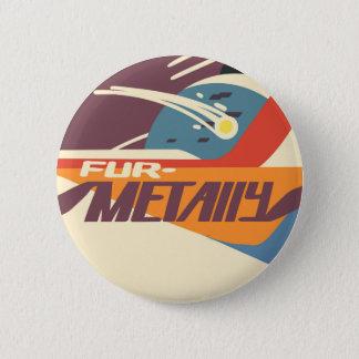 "Badge Rond 5 Cm Bouton de ""Furmetally"""