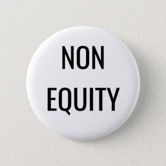 Badge Rond 5 Cm bouton de Non-équité