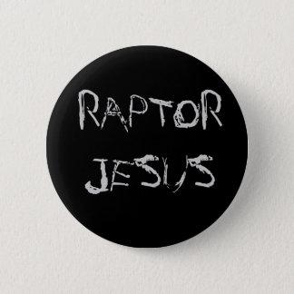 Badge Rond 5 Cm Bouton de RAPTOR JÉSUS