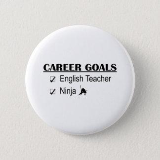 Badge Rond 5 Cm Buts de carrière de Ninja - professeur d'Anglais