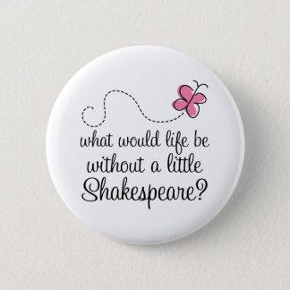 Badge Rond 5 Cm Cadeau drôle de citation de Shakespeare