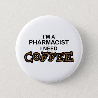 Badge Rond 5 Cm Café du besoin - pharmacien